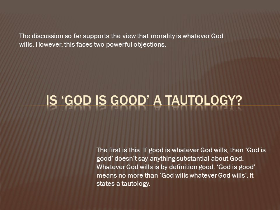 IS 'GOD IS GOOD' A TAUTOLOGY