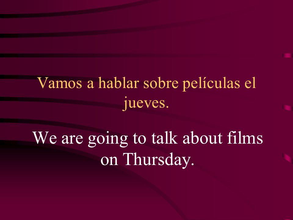 Vamos a hablar sobre películas el jueves.