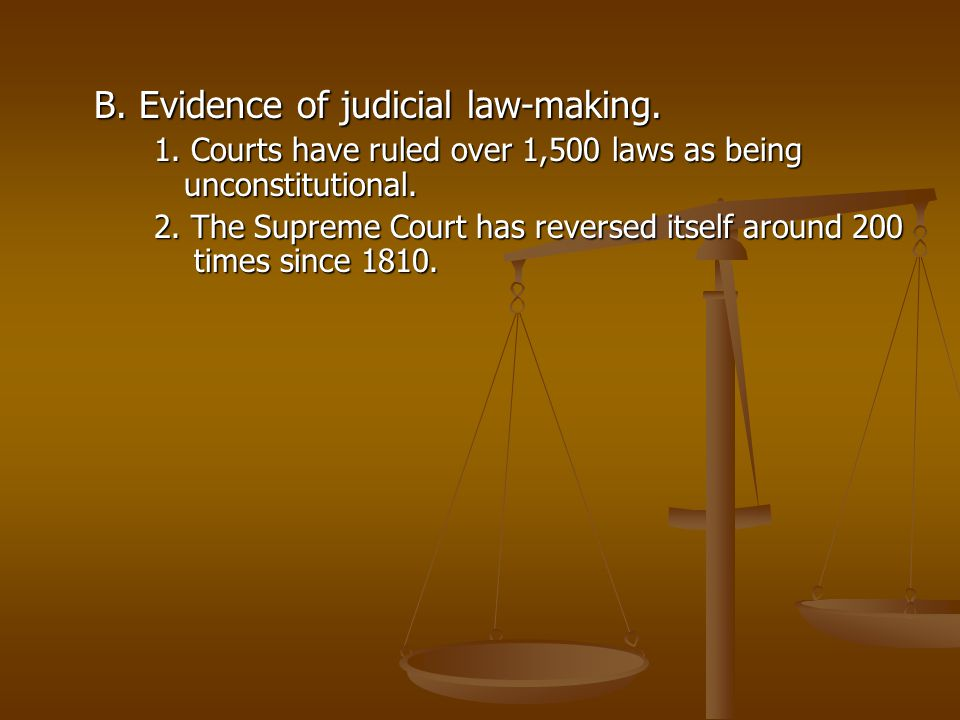 B. Evidence of judicial law-making.