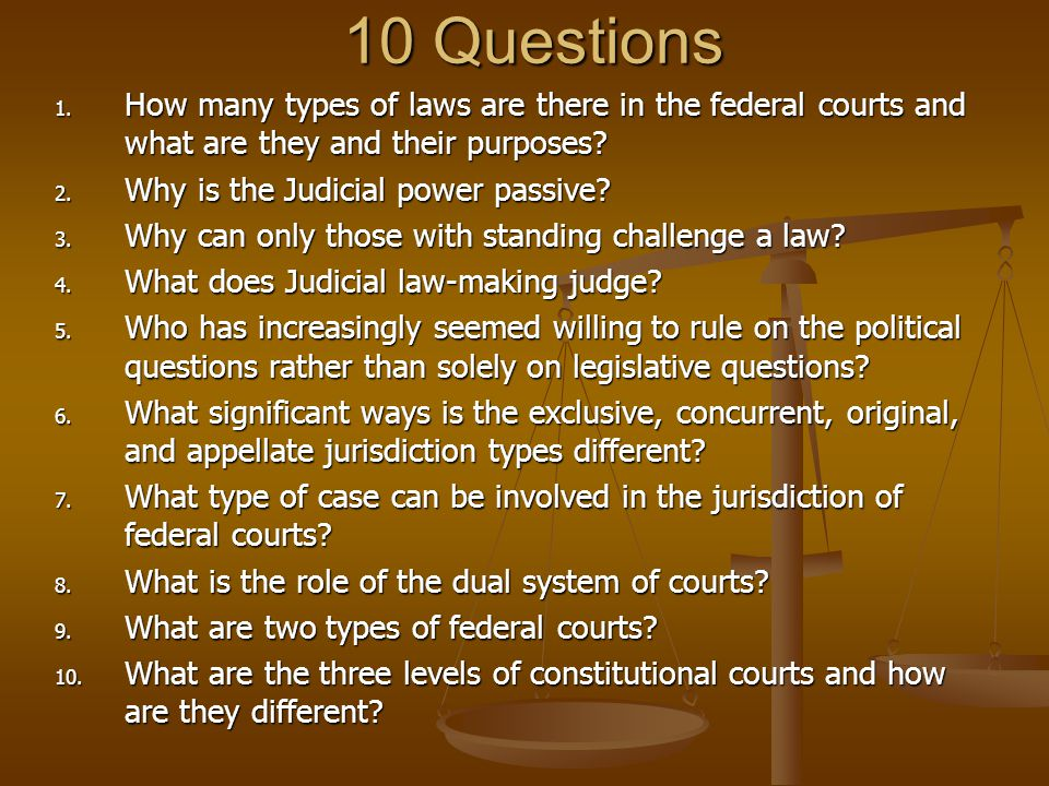 10 Questions How many types of laws are there in the federal courts and what are they and their purposes