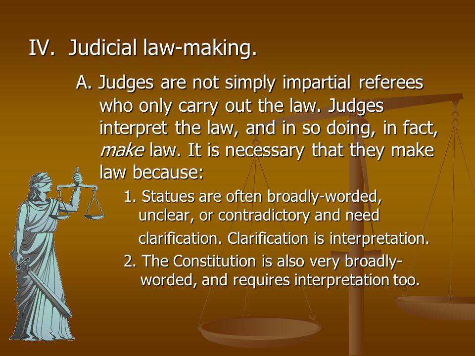 IV. Judicial law-making.