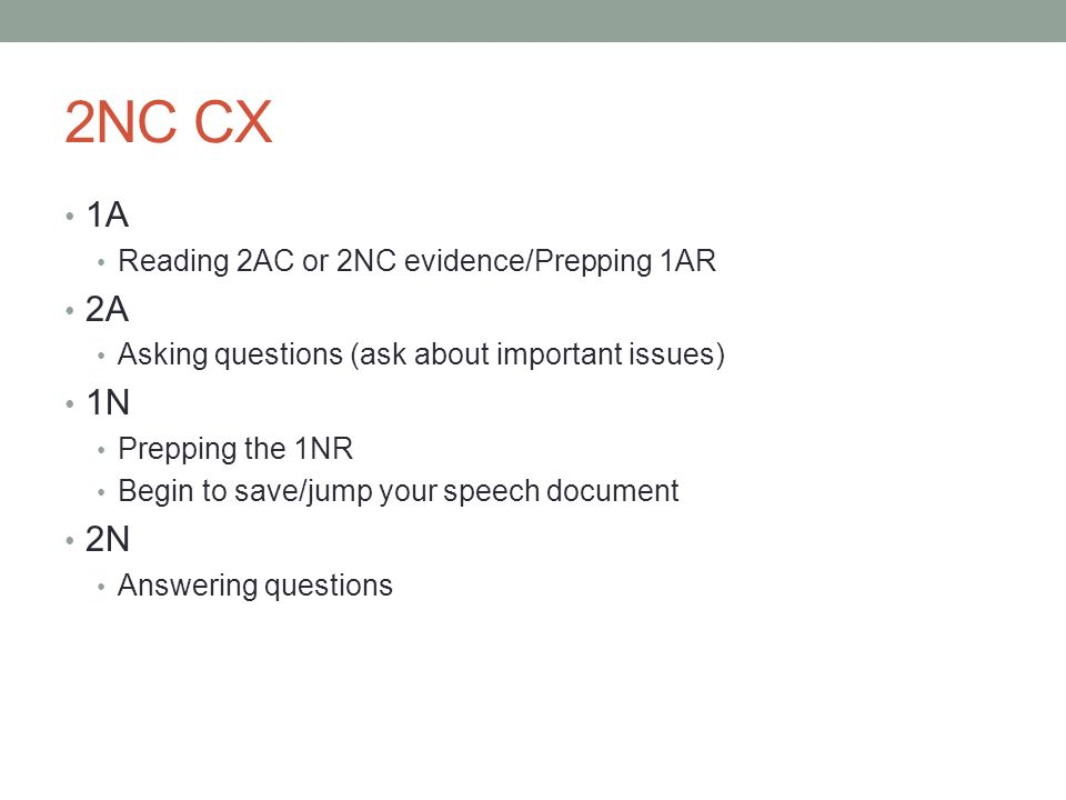 2NC CX 1A 2A 1N 2N Reading 2AC or 2NC evidence/Prepping 1AR