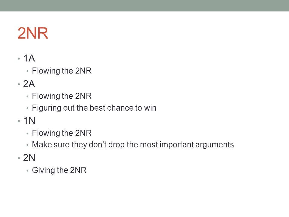 2NR 1A 2A 1N 2N Flowing the 2NR Figuring out the best chance to win