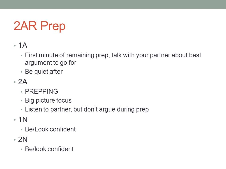 2AR Prep 1A. First minute of remaining prep, talk with your partner about best argument to go for.