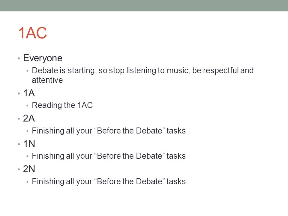 1AC Everyone. Debate is starting, so stop listening to music, be respectful and attentive. 1A. Reading the 1AC.