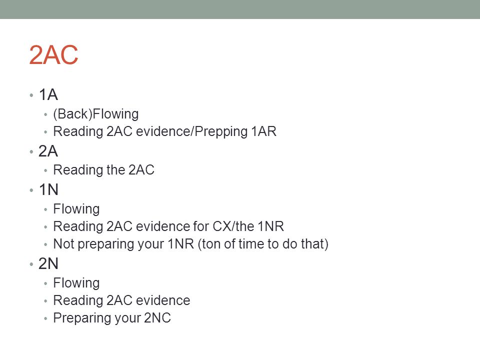2AC 1A 2A 1N 2N (Back)Flowing Reading 2AC evidence/Prepping 1AR