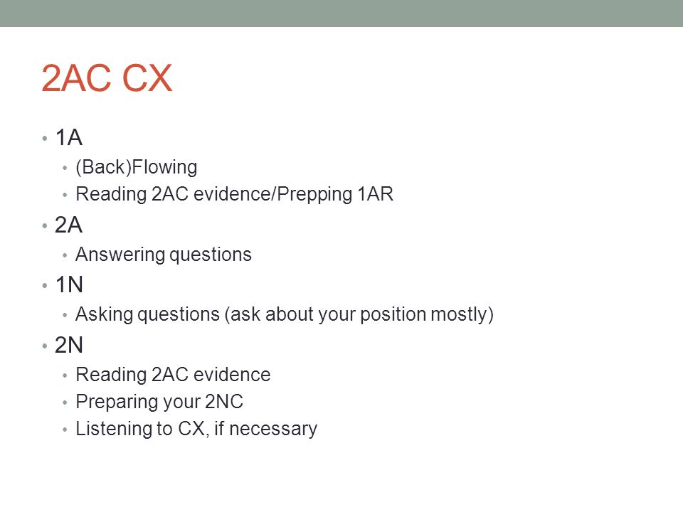 2AC CX 1A 2A 1N 2N (Back)Flowing Reading 2AC evidence/Prepping 1AR