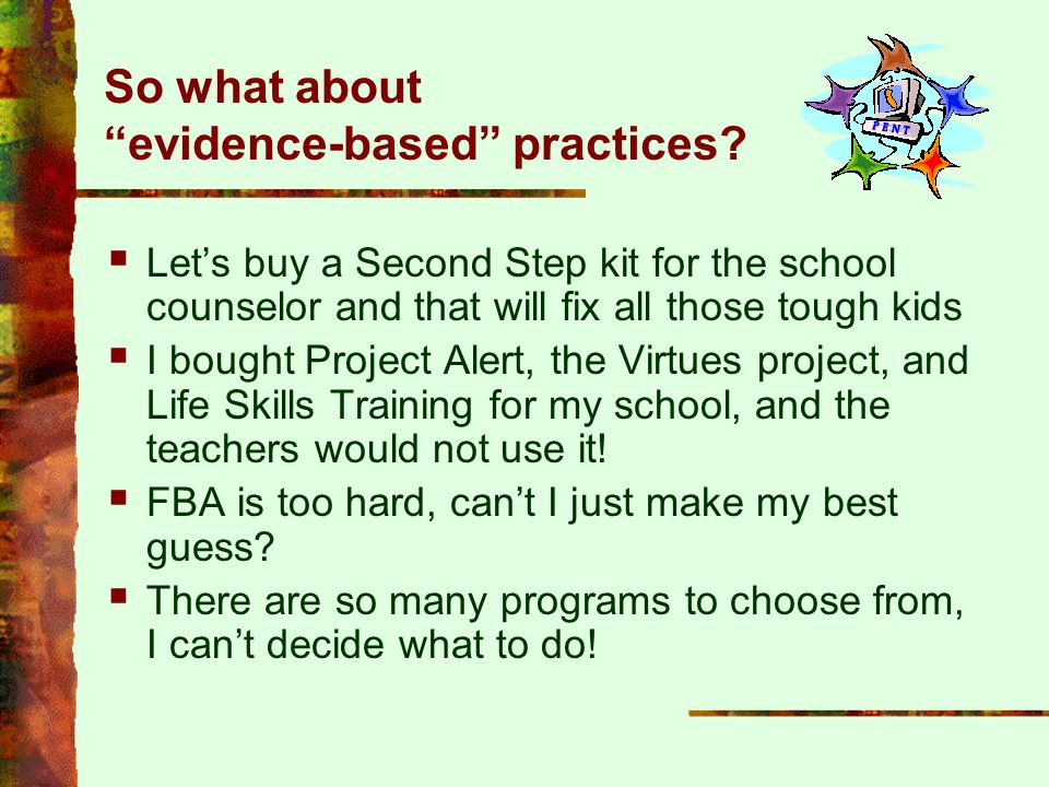 So what about evidence-based practices