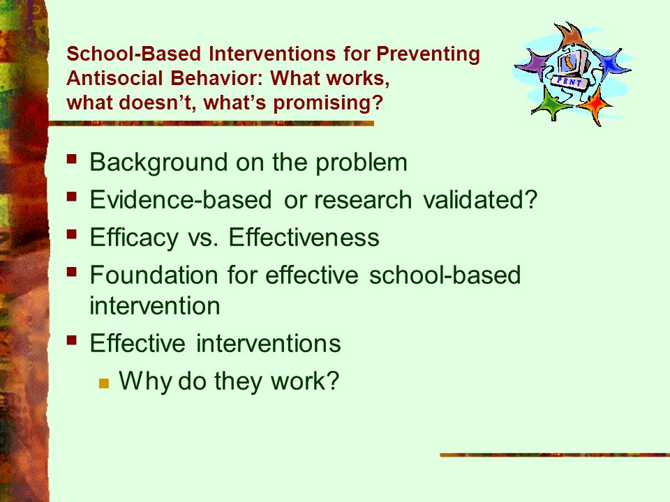 Background on the problem Evidence-based or research validated