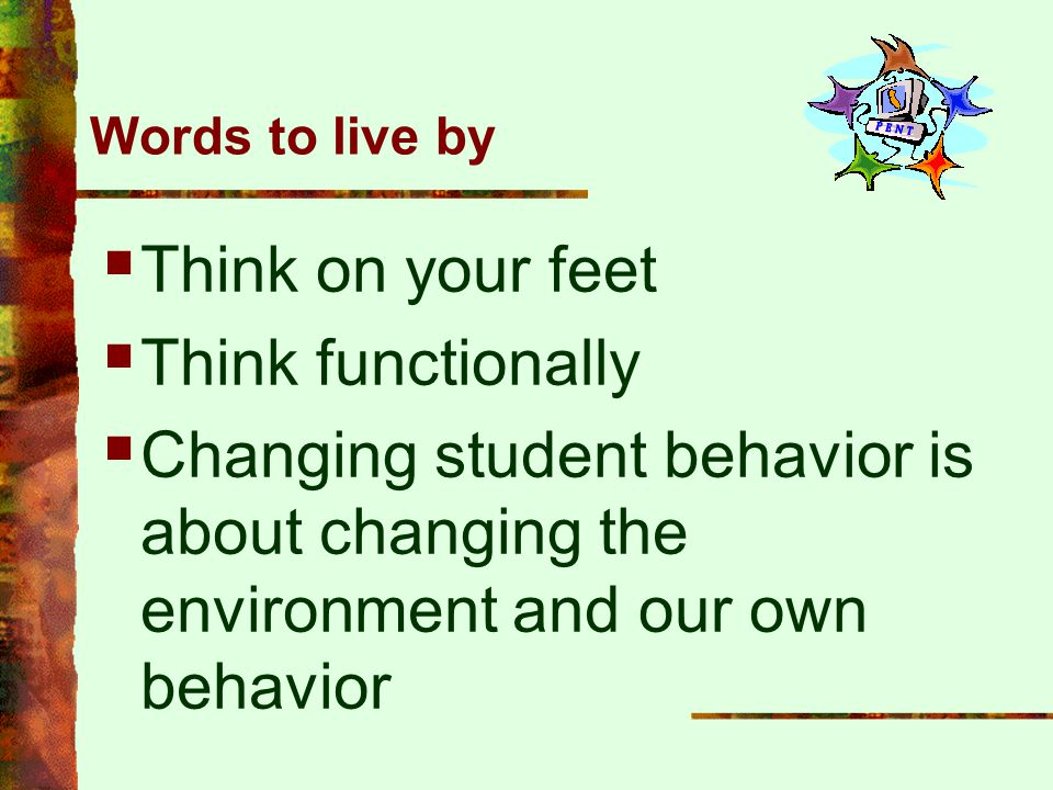 Think on your feet Think functionally