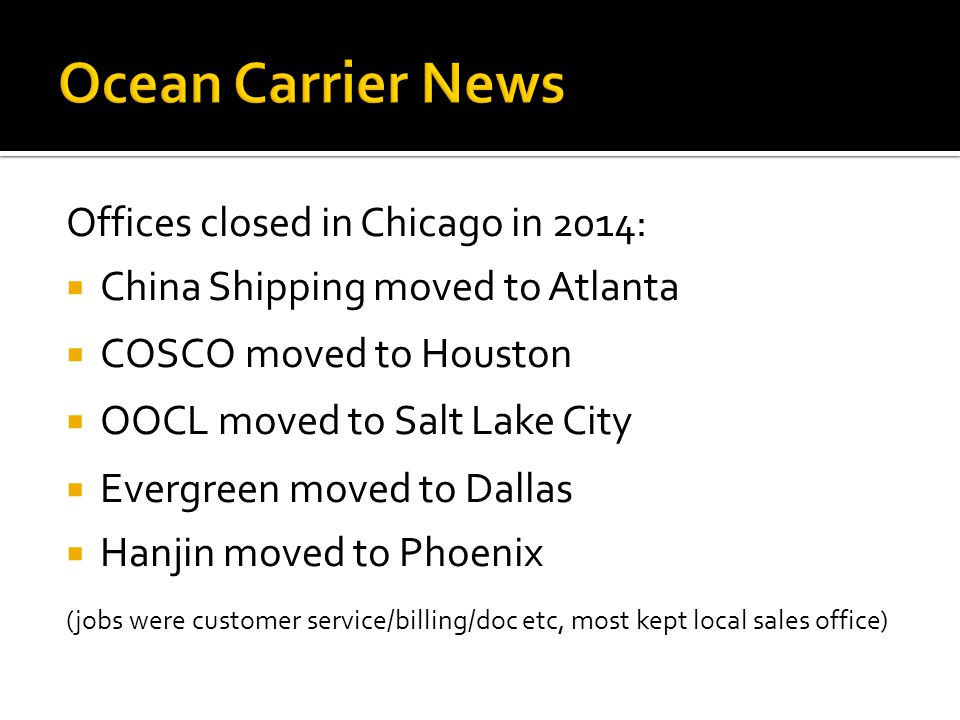 Ocean Carrier News Offices closed in Chicago in 2014: