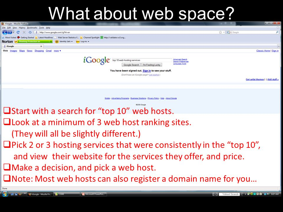 What about web space Start with a search for top 10 web hosts.