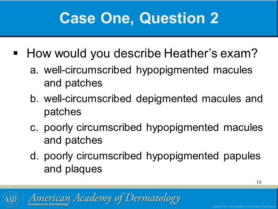 Case One, Question 2 How would you describe Heather's exam