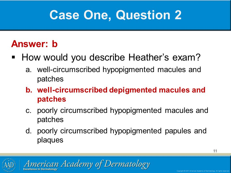 Case One, Question 2 Answer: b How would you describe Heather's exam