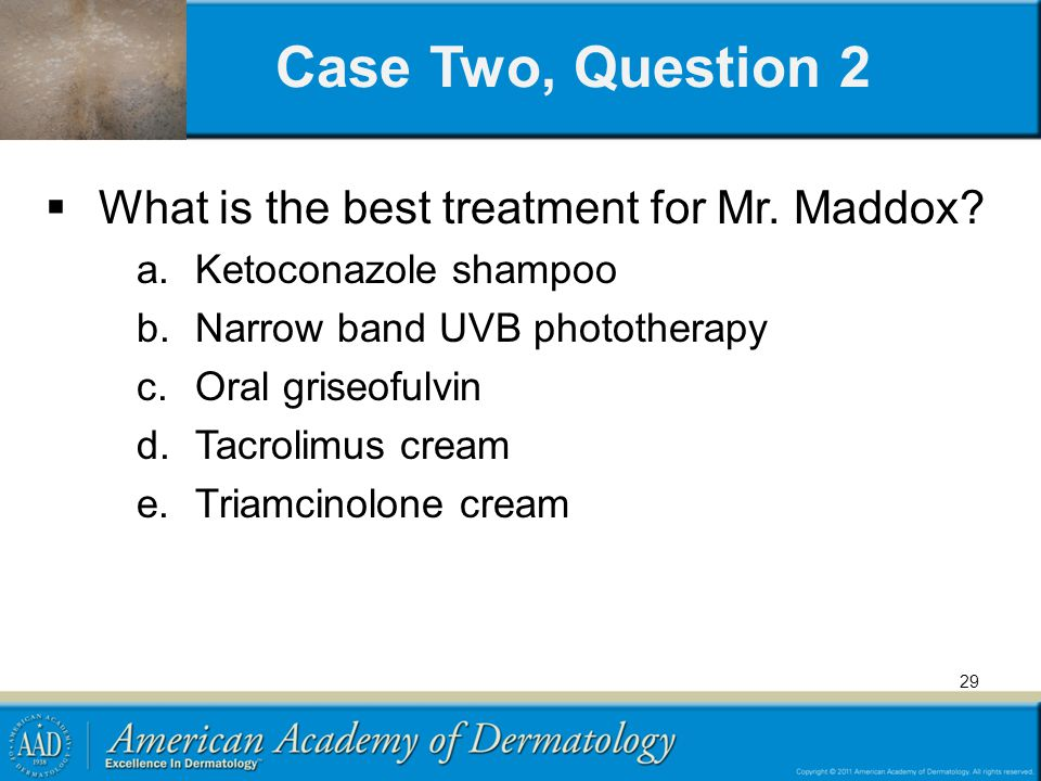 Case Two, Question 2 What is the best treatment for Mr. Maddox