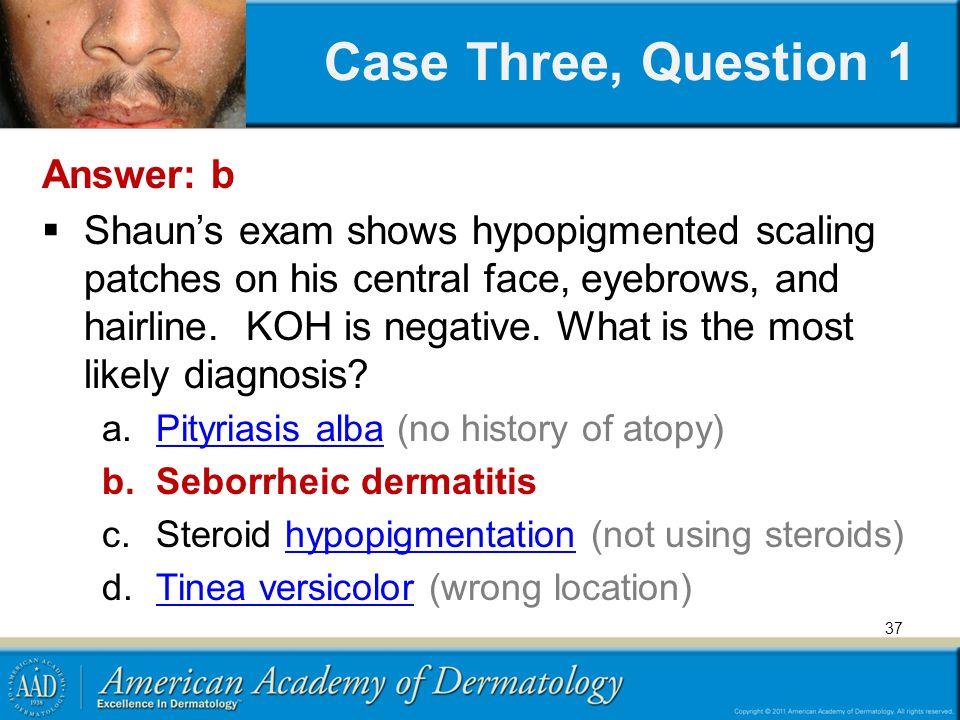 Case Three, Question 1 Answer: b