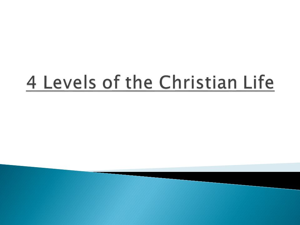 4 Levels of the Christian Life