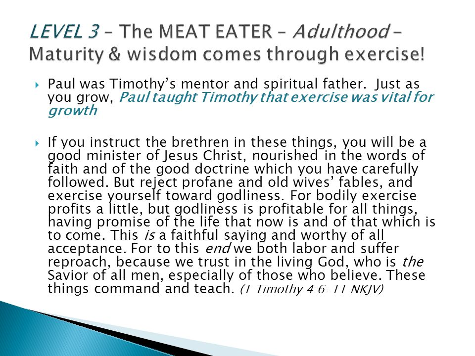 LEVEL 3 – The MEAT EATER – Adulthood - Maturity & wisdom comes through exercise!