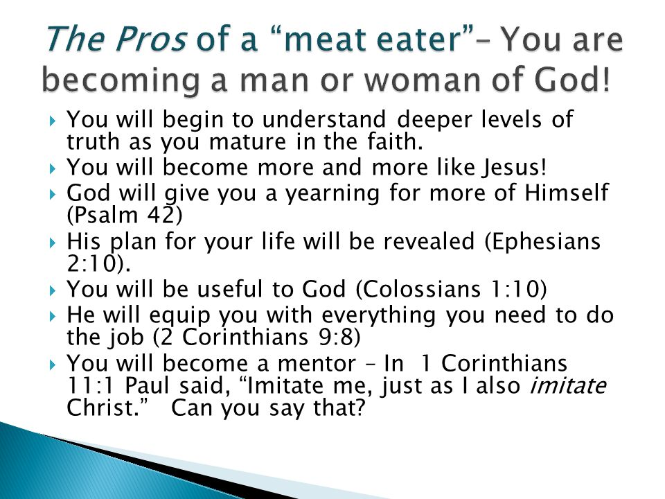 The Pros of a meat eater – You are becoming a man or woman of God!