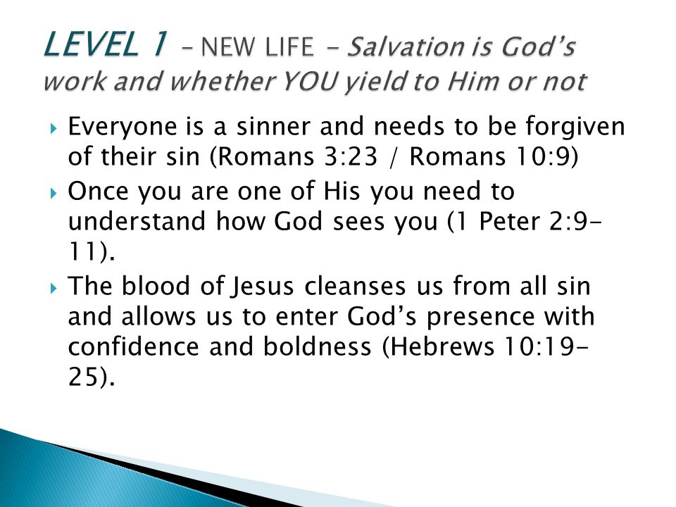 LEVEL 1 – NEW LIFE - Salvation is God's work and whether YOU yield to Him or not