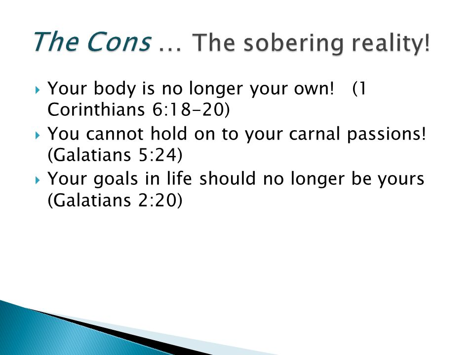 The Cons … The sobering reality!