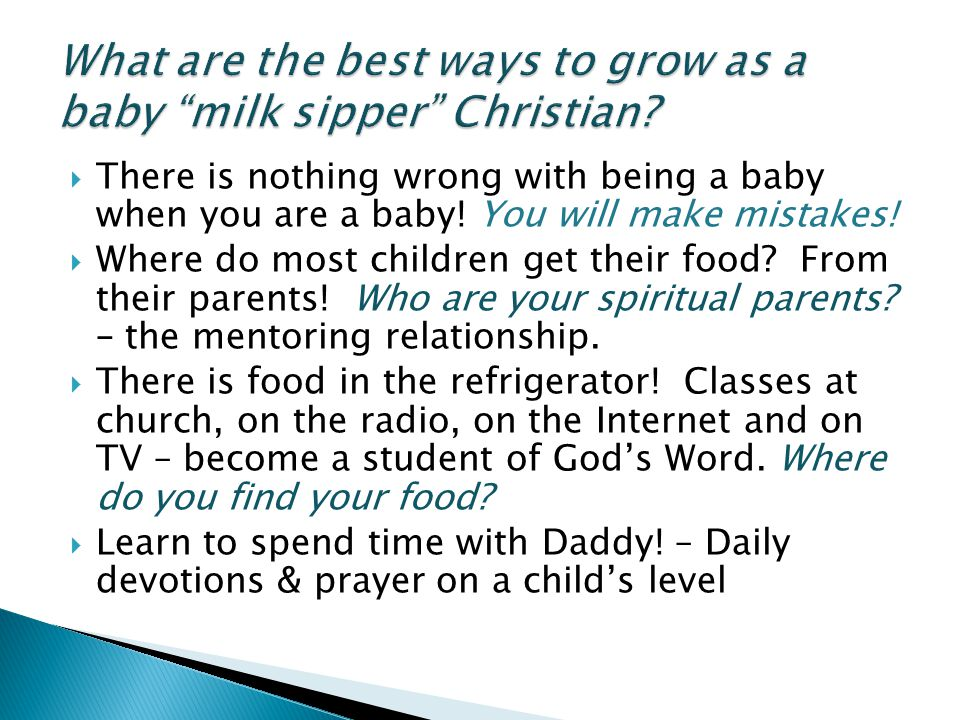 What are the best ways to grow as a baby milk sipper Christian