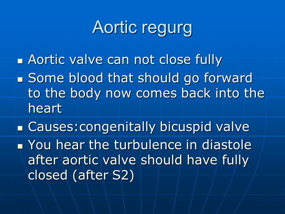 Aortic regurg Aortic valve can not close fully