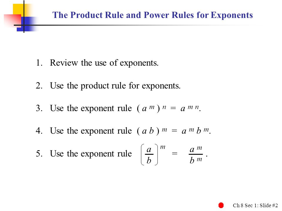 The Product Rule and Power Rules for Exponents