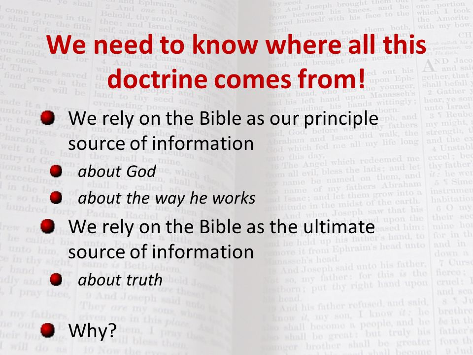 We need to know where all this doctrine comes from!