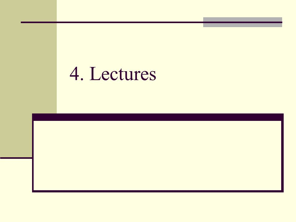 4. Lectures