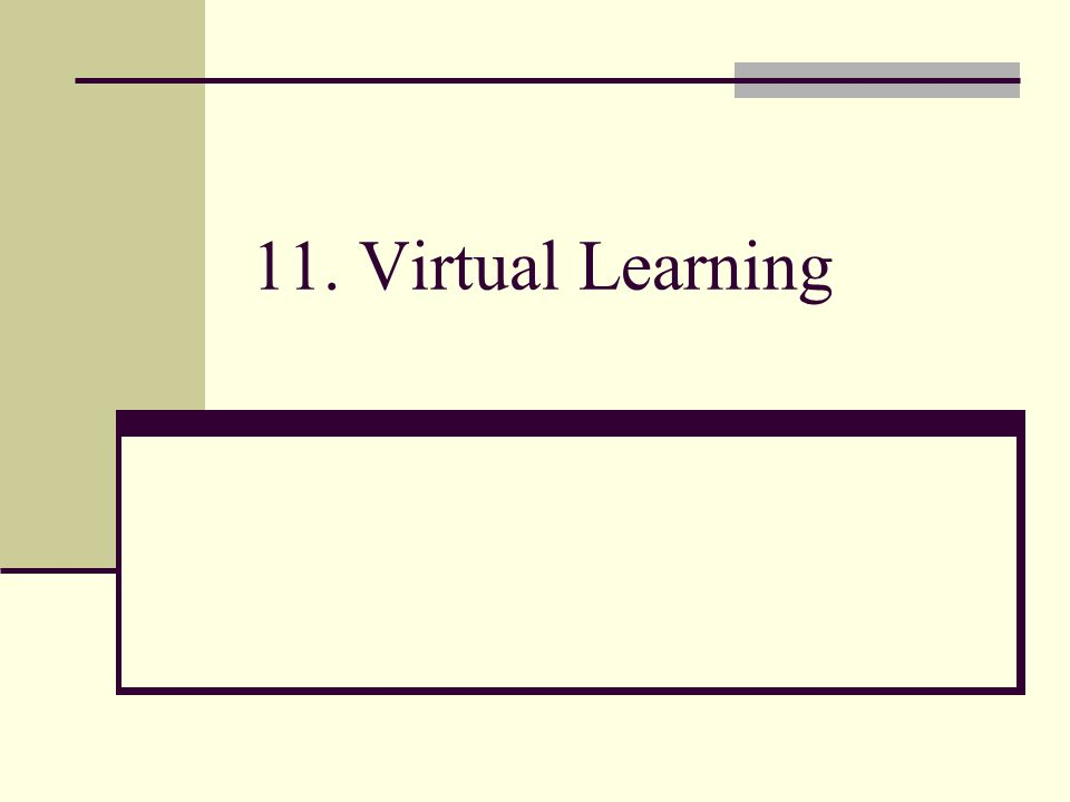11. Virtual Learning