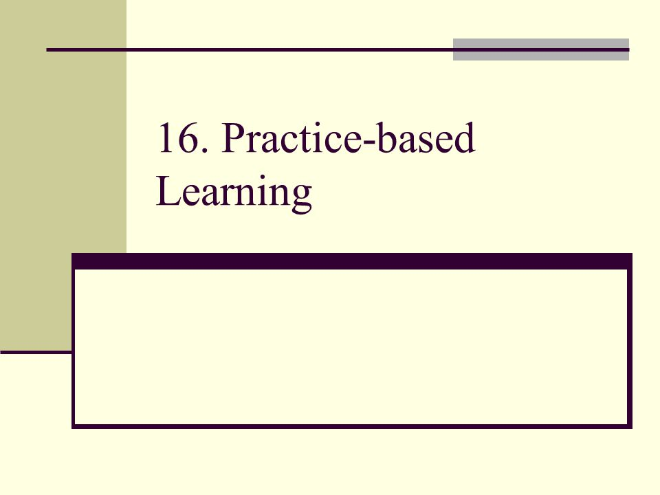 16. Practice-based Learning