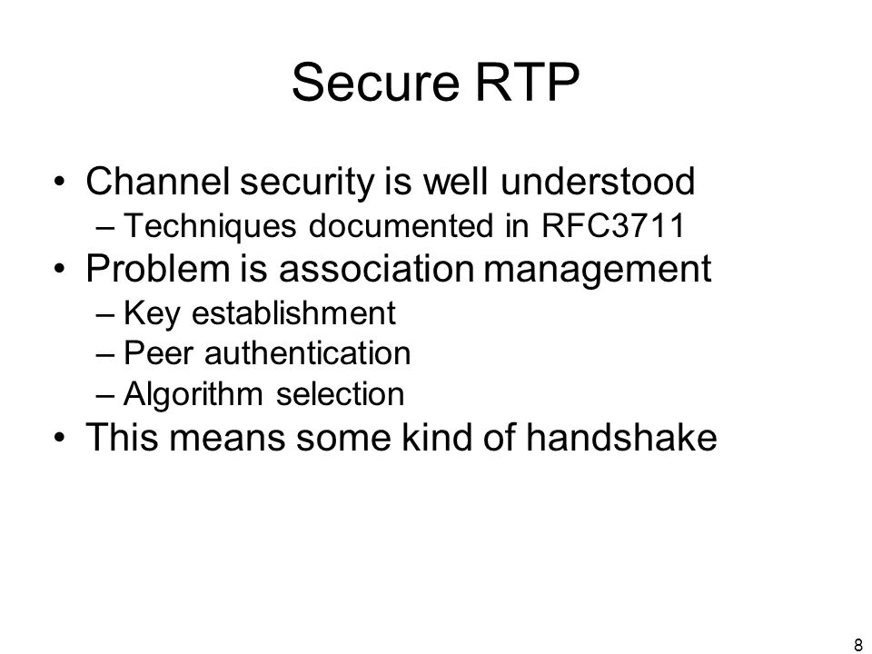 Secure RTP Channel security is well understood