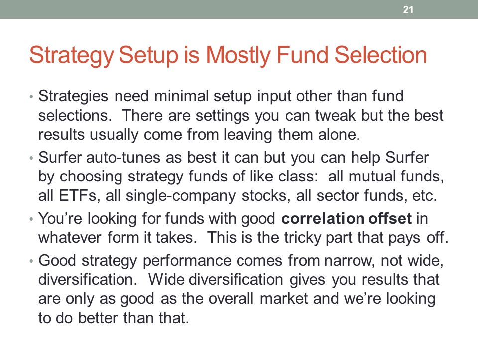 Strategy Setup is Mostly Fund Selection