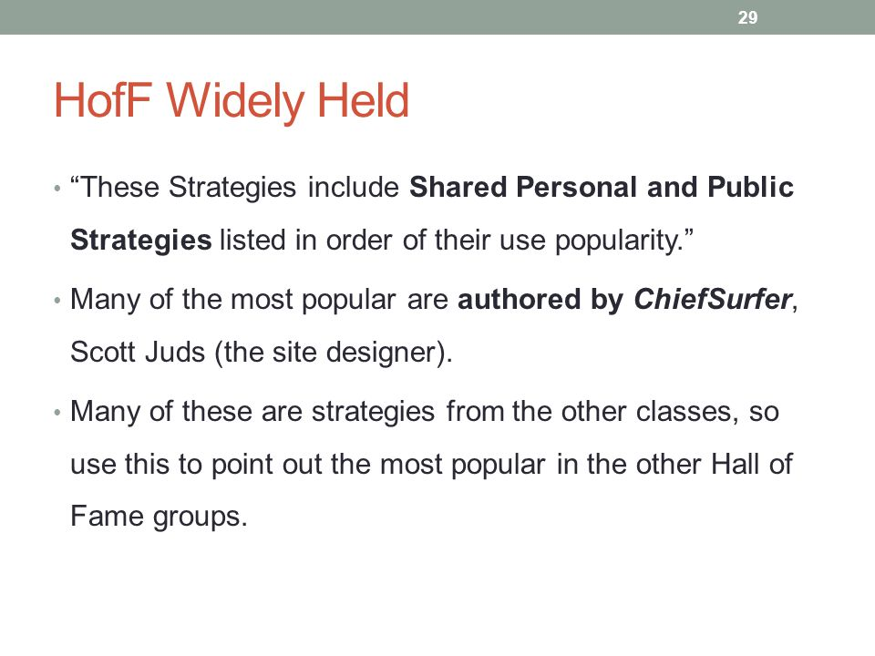 HofF Widely Held These Strategies include Shared Personal and Public Strategies listed in order of their use popularity.