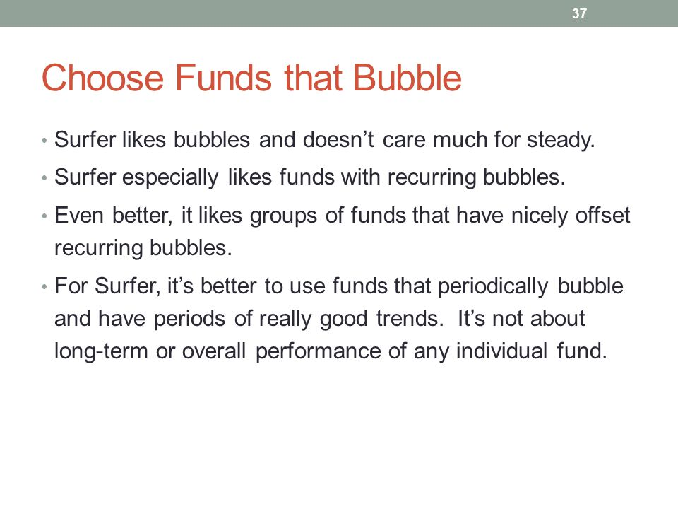 Choose Funds that Bubble