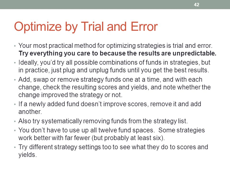 Optimize by Trial and Error