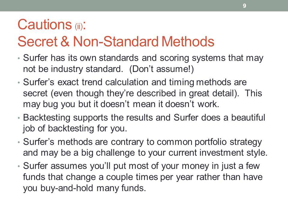 Cautions (ii): Secret & Non-Standard Methods