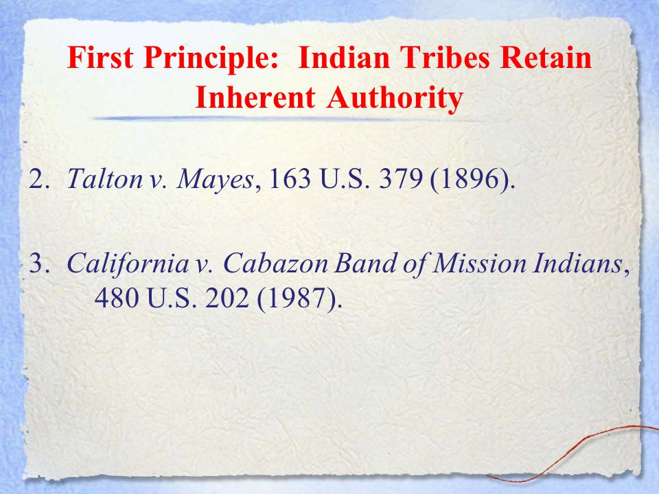 First Principle: Indian Tribes Retain Inherent Authority