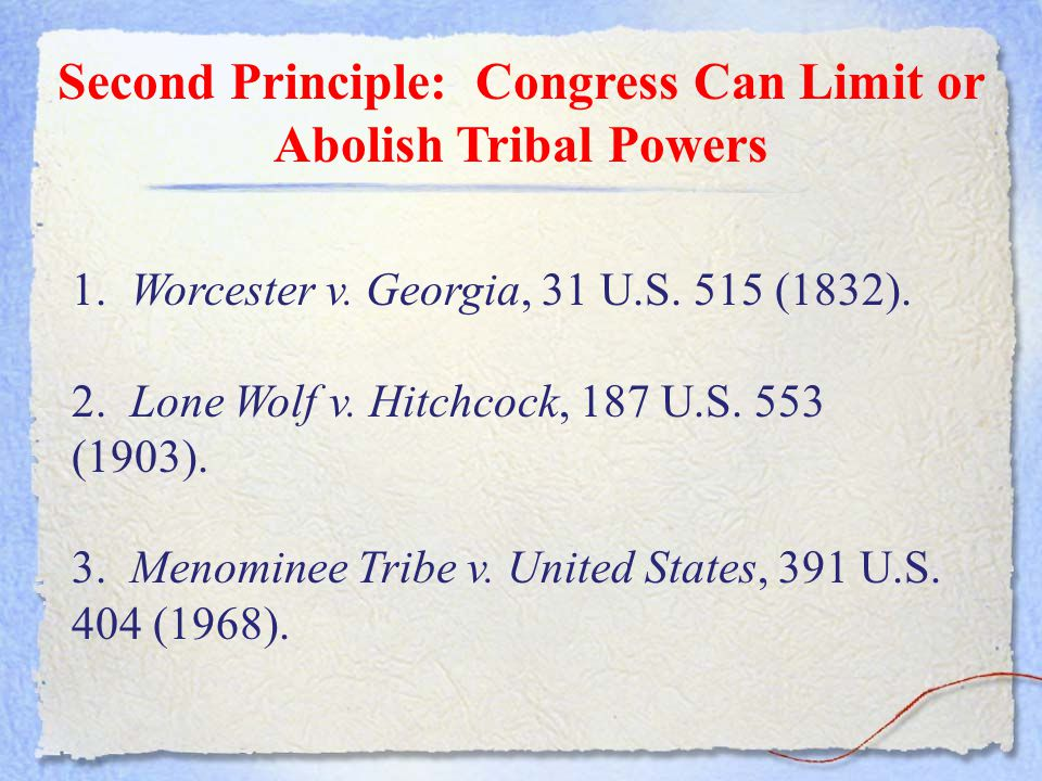 Second Principle: Congress Can Limit or Abolish Tribal Powers