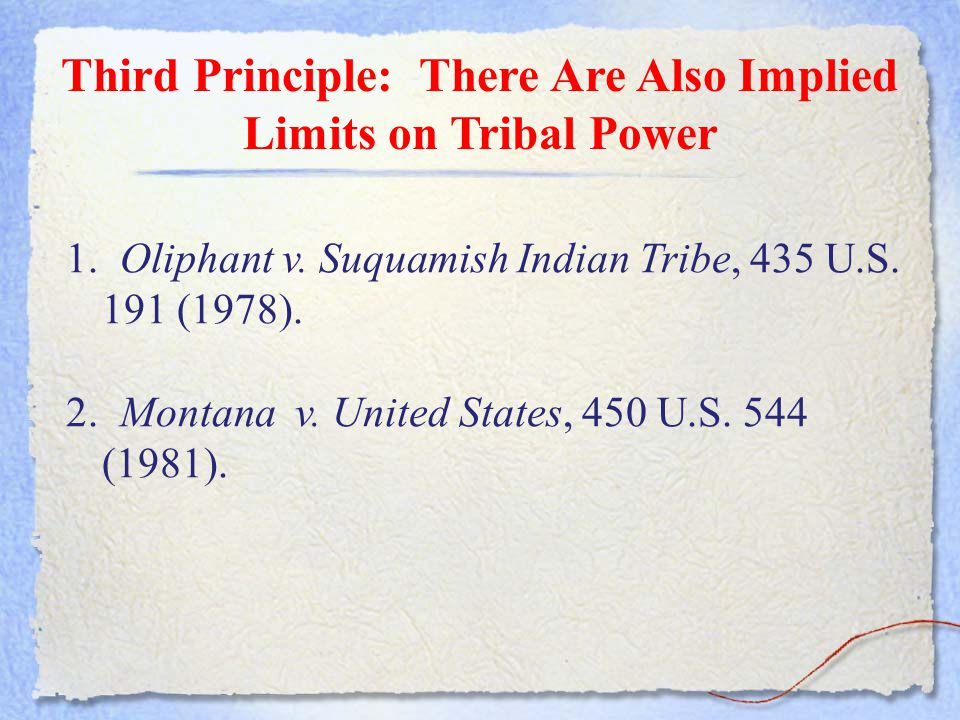 Third Principle: There Are Also Implied Limits on Tribal Power