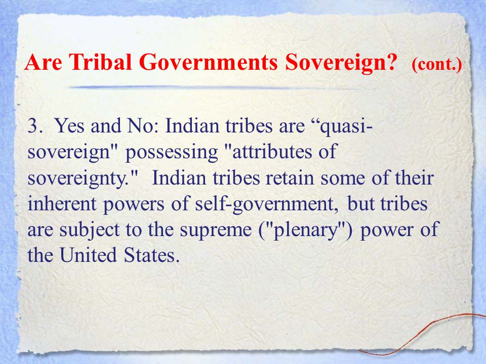 Are Tribal Governments Sovereign (cont.)