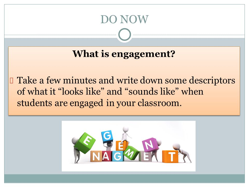 DO NOW What is engagement