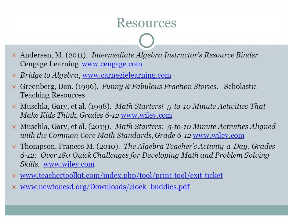 Resources Andersen, M. (2011). Intermediate Algebra Instructor's Resource Binder. Cengage Learning www.cengage.com.