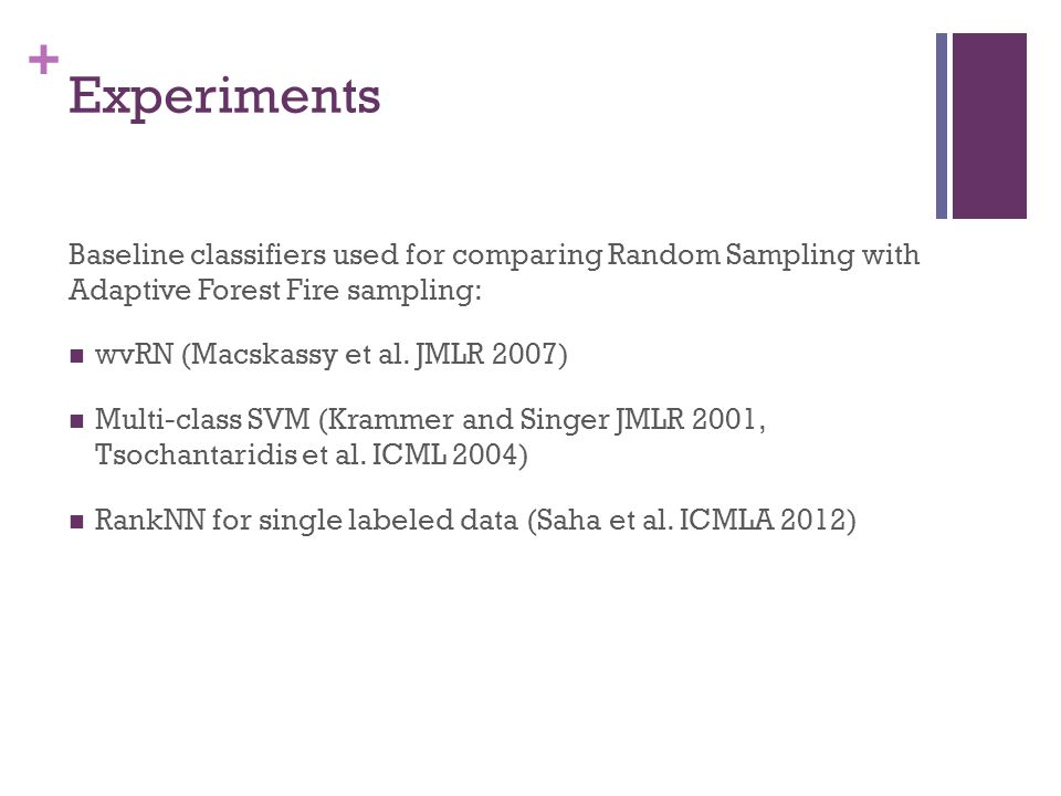 Experiments Baseline classifiers used for comparing Random Sampling with Adaptive Forest Fire sampling: