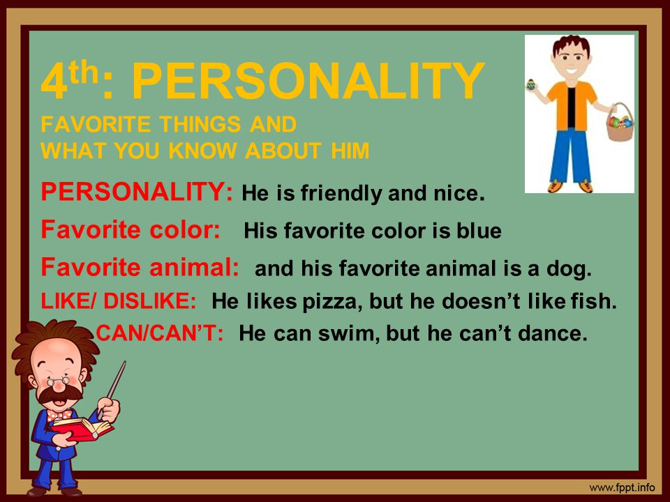 4th: PERSONALITY FAVORITE THINGS AND WHAT YOU KNOW ABOUT HIM