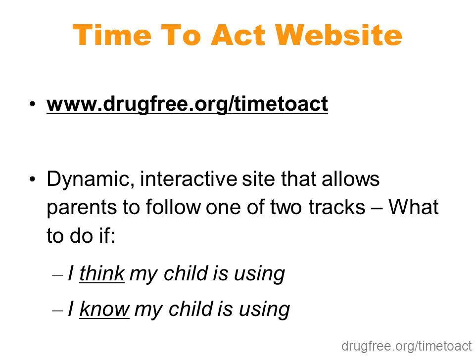 Time To Act Website www.drugfree.org/timetoact