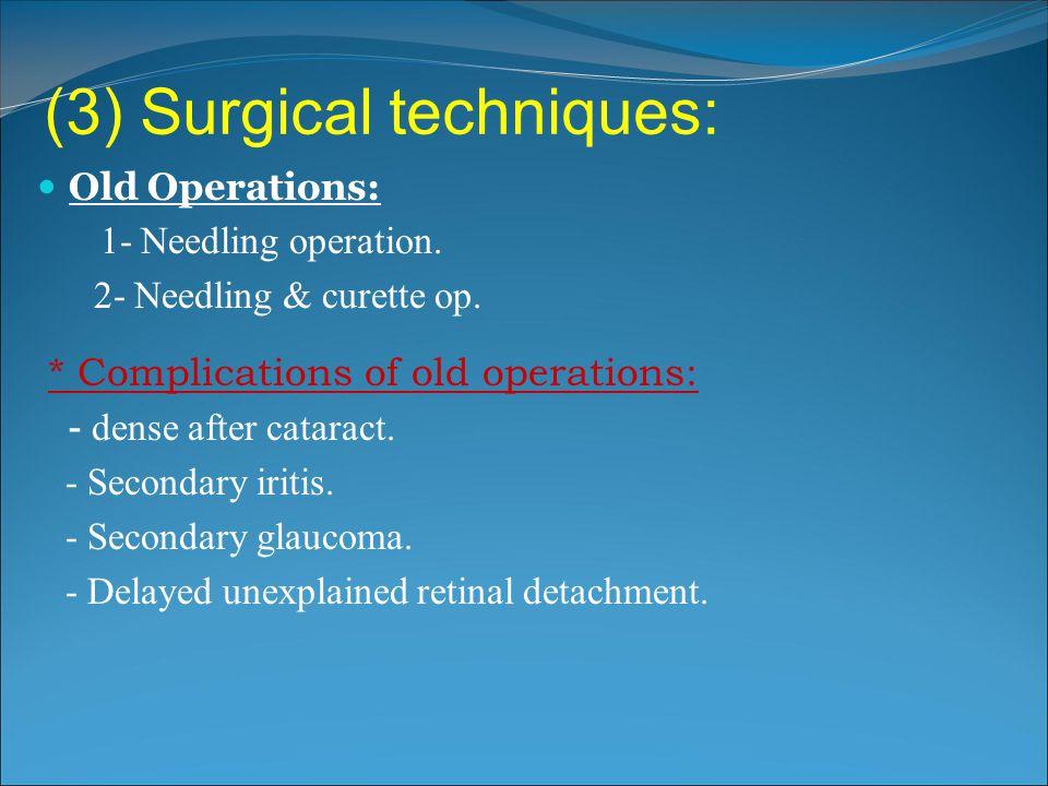 (3) Surgical techniques: