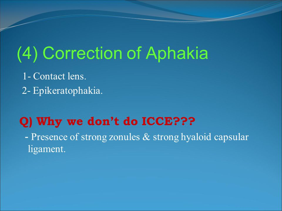 (4) Correction of Aphakia