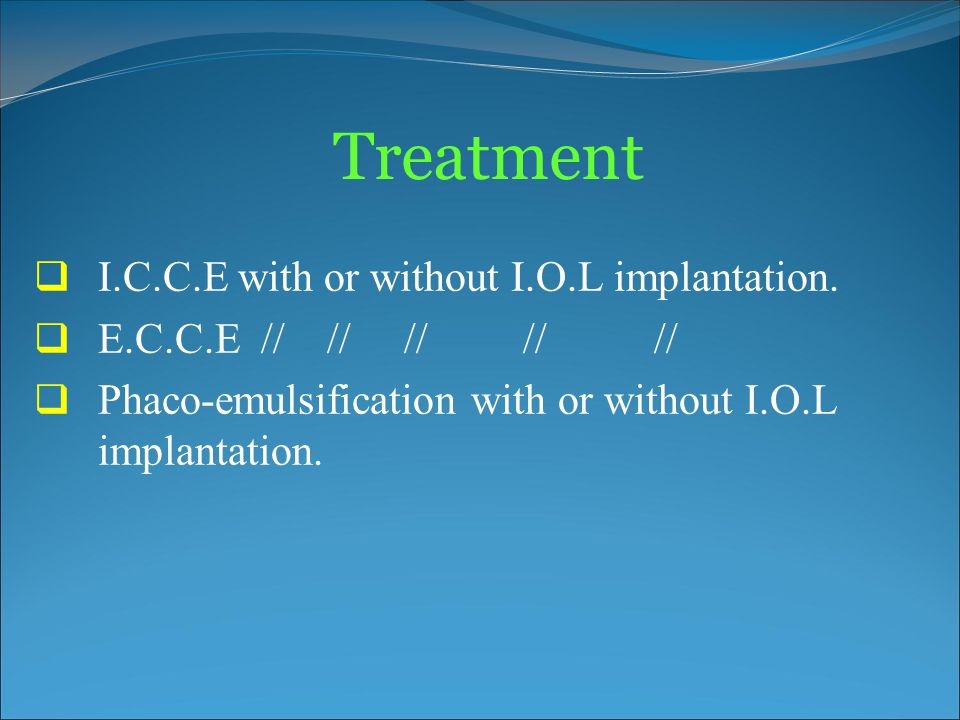 Treatment I.C.C.E with or without I.O.L implantation.